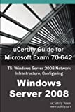 img - for [(Ucertify Guide for Microsoft Exam 70-642: Ts: Windows Server 2008 Network Infrastructure, Configuring )] [Author: Ucertify Team] [May-2011] book / textbook / text book