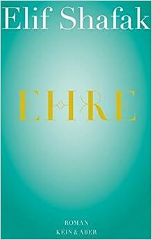 ehre elif shafak 9783036956763 books. Black Bedroom Furniture Sets. Home Design Ideas
