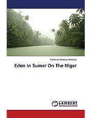 Eden In Sumer On The Niger