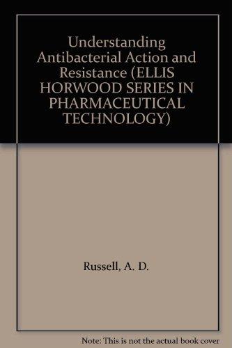 understanding-antibacterial-action-and-resistance-ellis-horwood-series-in-pharmaceutical-technology
