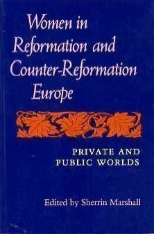 women-in-reformation-and-counter-reformation-europe-public-and-private-worlds-a-midland-book