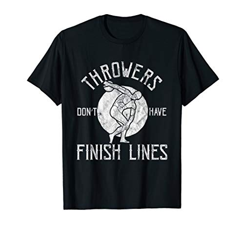 Throwers Dont Have Finish Lines Throwing Tshirt