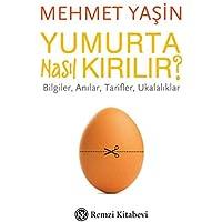 Yumurta Nasıl Kırılır?: Bilgiler, Anılar, Tarifler, Ukalalıklar