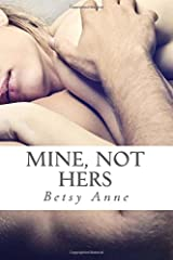 Mine, Not Hers Paperback