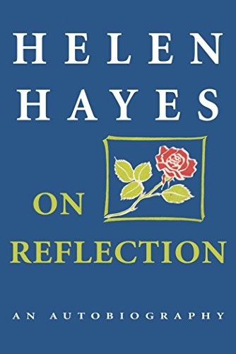 On Reflection by Helen Hayes and Sandford Dody