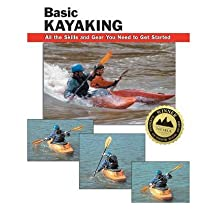 [ Basic Kayaking: All the Skills and Gear You Need to Get Started Rounds, Jon ( Author ) ] { Paperback } 2005
