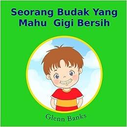 Amazon Com Seorang Budak Yang Mahu Gigi Bersih Malay Edition