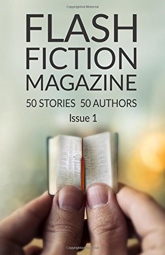 Flash Fiction Magazine - Issue 1 (Volume 1)