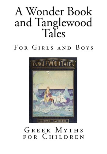 Download A Wonder Book and Tanglewood Tales: For Girls and Boys (Classic Childrens Stories) PDF