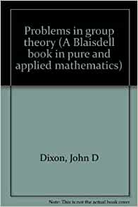 problems in group theory dixon pdf