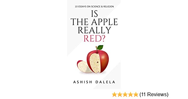 Is The Apple Really Red  Essays On Science And Religion  Kindle  Buy For Others