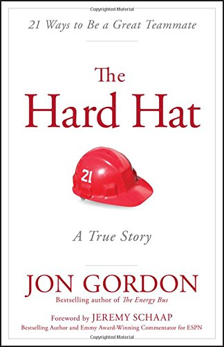 The Hard Hat: 21 Ways to Be a Great Teammate ()