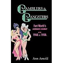 Gamblers & Gangsters: Fort Worth's Jacksboro Highway in the 1940s & 1950s