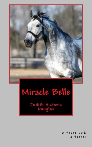 Read Online Miracle Belle: A Horse with a Secret (Twisted Vine: An Anthology) PDF