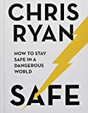 Safe: How to stay safe in a dangerous world:...