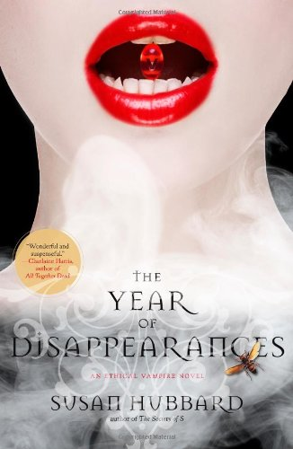 The Year of Disappearances: An Ethical Vampire Novel (Ethical Vampire Novels)