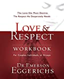 ISBN: 1591453488 - Love and   Respect Workbook: The Love She Most Desires; The Respect He Desperately Needs