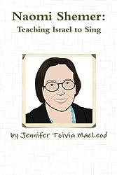 Naomi Shemer: Teaching Israel to Sing