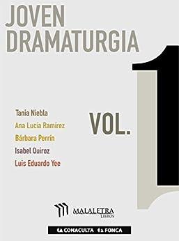 Joven Dramaturgia Vol. 1 de [Yee, Luis Eduardo, Ramírez, Ana Lucía, Quiroz, Isabel, Niebla, Tania, Perrín Rivemar, Bárbara]