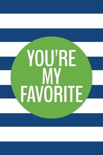 Download You're My Favorite (6x9 Journal): Lined Writing Notebook, 120 Pages -- Cobalt Blue Stripes with Grass Green Circle and Inspiring, Affirming Message PDF