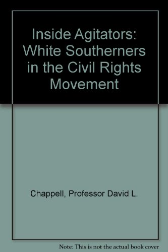 Inside Agitators: White Southerners in the Civil Rights Movement Agitator Holder