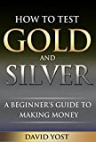 How to Test Gold and Silver: A Beginers guide to