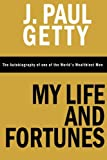 My Life and Fortunes, the Autobiography of One of the World's Wealthiest Men