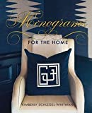img - for Kimberly Schlegel Whitman: Monograms for the Home (Hardcover); 2015 Edition book / textbook / text book