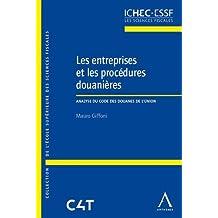 Les entreprises et les procédures douanières. Analyse du Code des douanes de l'Union