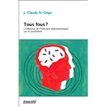 Tous fous?: Influence de l'industrie pharmaceutique