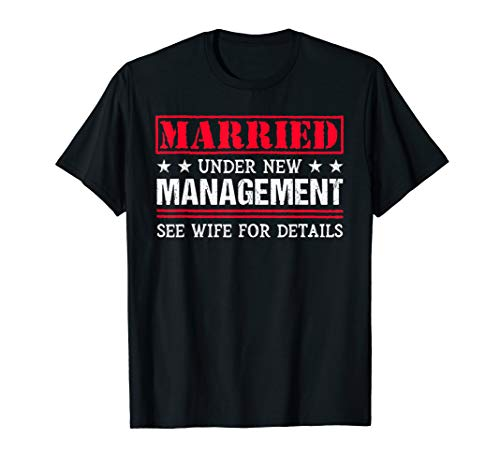 Mens Funny Tshirt for Newly Married Husbands Under New Management