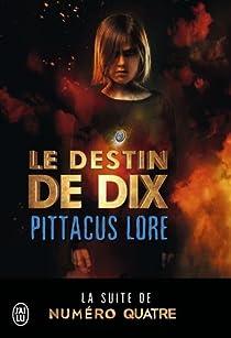 Lorien Legacies, tome 6 : Le destin de dix par Frey