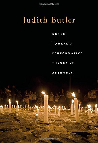 Notes Toward A Performative Theory Of Assembly  Mary Flexner Lectures Of Bryn Mawr College