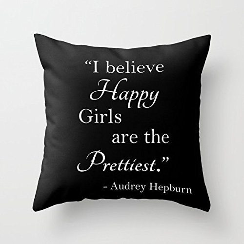 I believe Happy Girls are the Prettiest Pillowcase, Audrey Hepburn, Confidence, Girls Pillow Cover, Daughter, Teen, Words, Feminist, Gift for Her, Girl, Woman, 16x16