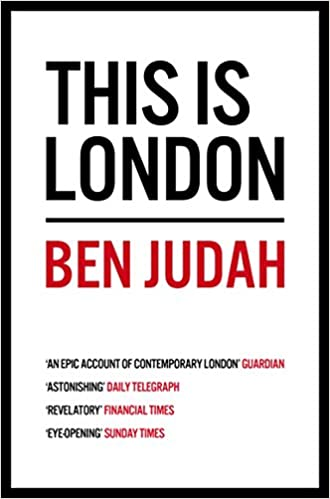This is London: Life and Death in the World City: Amazon co uk: Ben