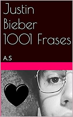 Justin Bieber - 1001 Frases (Portuguese Edition)