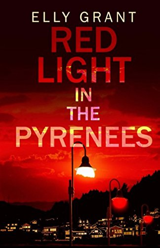 Read Online Red Light in the Pyrenees (Death in the Pyrenees) (Volume 3) ebook