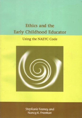 Ethics & the Early Childhood Educator: Using the Naeyc Code