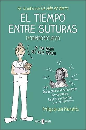 El Tiempo Entre Suturas Obras Diversas Amazon Es Enfermera Saturada Enfermera Saturada Libros