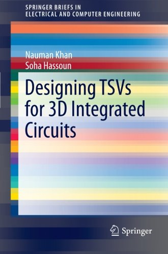Designing TSVs for 3D Integrated Circuits (SpringerBriefs in Electrical and Computer Engineering)
