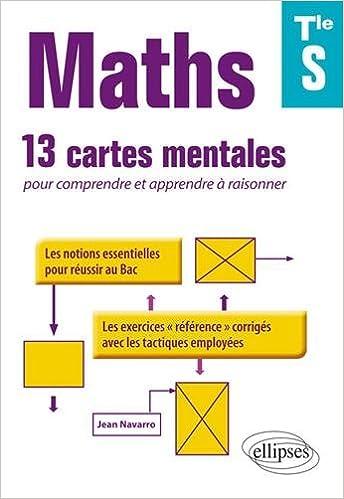 Maths terminale s 13 cartes mentales pour comprendre et apprendre a raisonner avec les notions esse: Amazon.es: Jean Navarro: Libros en idiomas extranjeros