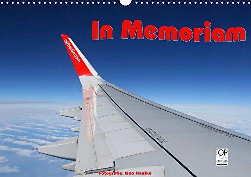 in Memoriam Air Berlin - Erinnerung in Bildern an eine populäre deutsche Airline (Wall Calendar 2019, 14 Pages, Size DIN A3 = 11.7 x 16.5 inches)