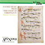 Sacred Music from the Court of Christian IV / Vocal Group Ars Nova (Kontrapunkt)