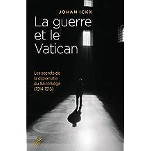 La guerre et le Vatican : Les secrets de la diplomatie du Saint-Siège (1914-1915) (French Edition)