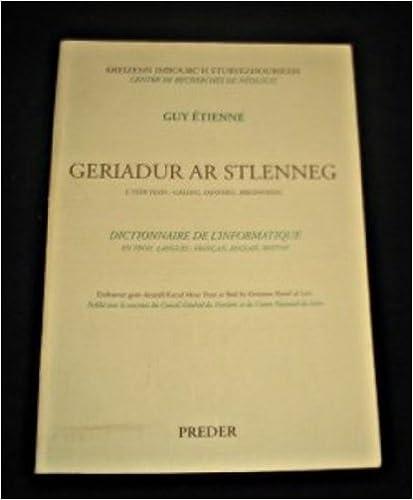 Livres gratuits Dictionnaire de l'informatique en trois langues : français, anglais, breton. Geriadur ar stlenneg e teir yesh : galleg, Saosneg, brezhoneg pdf