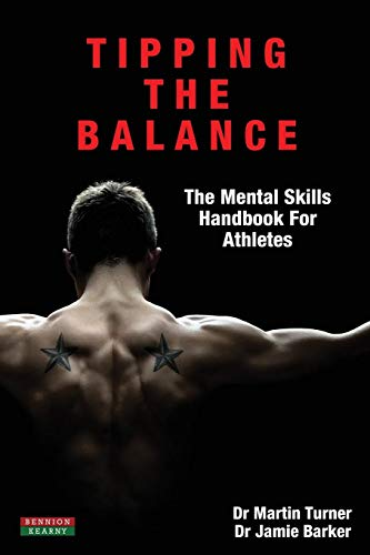 - Tipping The Balance: The Mental Skills Handbook For Athletes [Sport Psychology Series]
