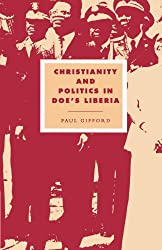 Christianity and Politics in Doe's Liberia (Cambridge Studies in Ideology and Religion)