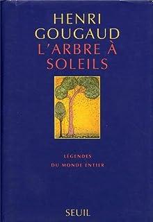 L'arbre à soleils : légendes du monde entier, Gougaud, Henri
