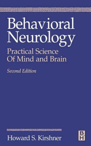 Behavioral Neurology 2nd edition by MD, Howard Kirshner published by Butterworth-Heinemann Paperback ebook
