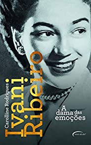 Ivani Ribeiro: a dama das emoções
